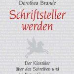 Dorothea Brande «Schriftsteller werden»