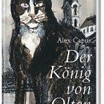 Alex Capus «Der König von Olten»